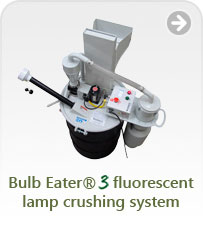 Bulb Eater® fluorescent lamp crushing system